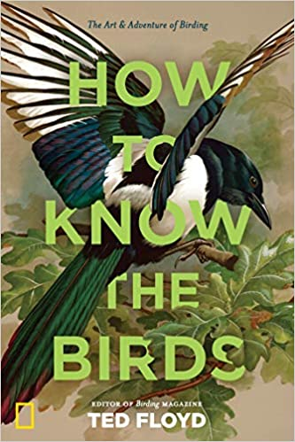 How to Know The Birds – The Art & Adventure of Birding