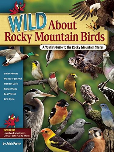 Wild About Rocky Mountain Birds – A Youth's Guide to the Rocky Mtn States
