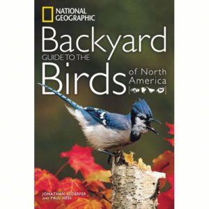 National Geographic Guide to the Backyard Birds of North America